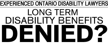 Experienced Ontario Disability Lawyers. Were your benefits denied?